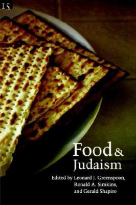 Food and Judaism: Studies in Jewish Civilization, Volume 15 9781881871460