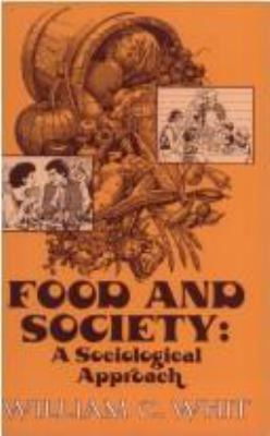 Food and Society: A Sociological Approach 9781882289363