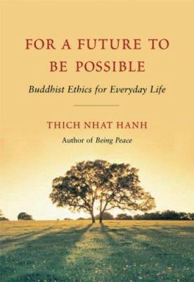 For a Future to Be Possible: Buddhist Ethics for Everyday Life 9781888375664