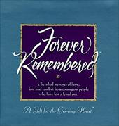 Forever Remembered: A Gift for the Grieving Heart 7694211