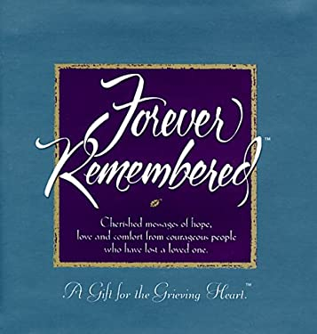 Forever Remembered: A Gift for the Grieving Heart
