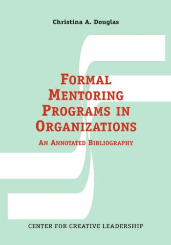 Formal Mentoring Programs in Organizations: An Annotated Bibliography 9781882197286