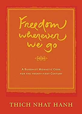 Freedom Whereever We Go: A Buddhist Monastic Code for the 21st Century
