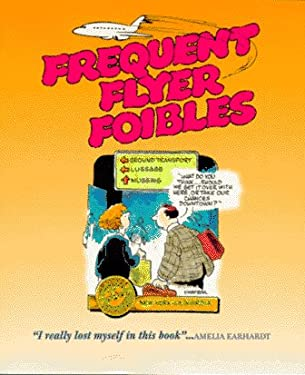 Frequent Flyer Foibles 9781888016000