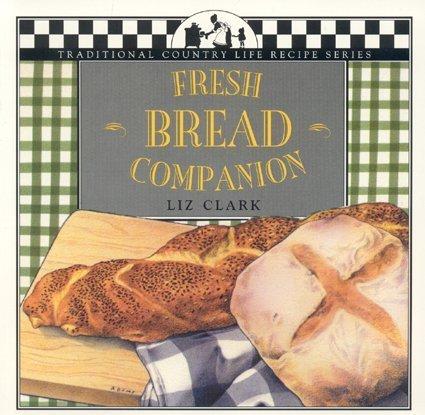 Fresh Bread Companion 9781883283117