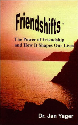 Friendshifts: The Power of Friendship and How It Shapes Our Lives 9781889262291