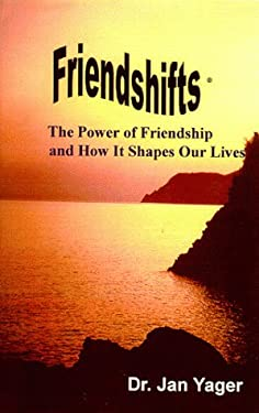 Friendshifts: The Power of Friendship and How It Shapes Our Lives 9781889262390