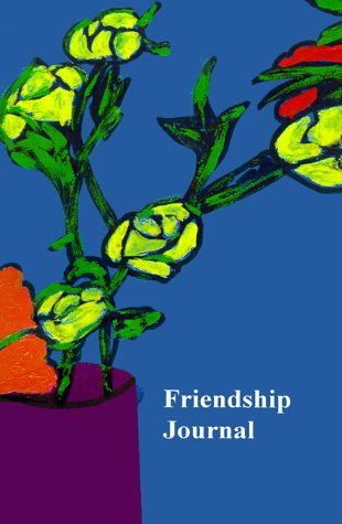 Friendship Journal: Selected Quotes about Friendship from Friendshifts and a Journal 9781889262321