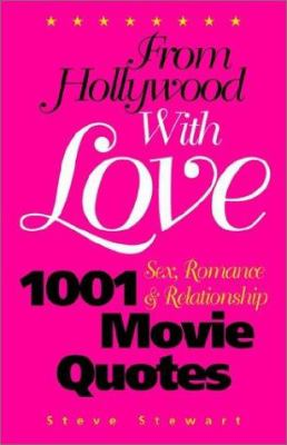 From Hollywood with Love: 1001 Sex, Romance & Relationship Movie Quotes 9781889138244