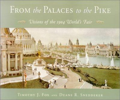 From the Palaces to the Pike: Visions of the 1904 World's Fair 9781883982195