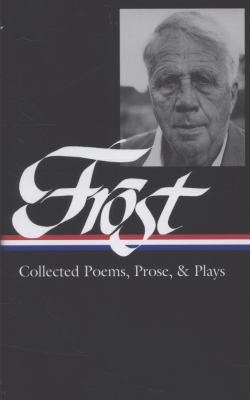 Frost: Collected Poems, Prose, and Plays 9781883011062
