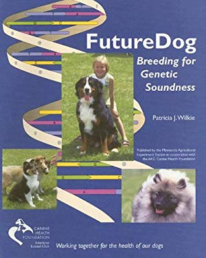 Futuredog: Breeding for Genetic Soundness 9781888440102