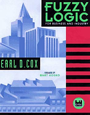 Fuzzy Logic for Business and Industry [With 2 Disks] 9781886801011
