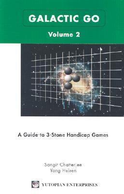 Galactic Go: A Guide to Three-Stone Handicap Games 9781889554662