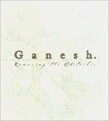 Ganesh: Removing the Obstacles 9781886069664