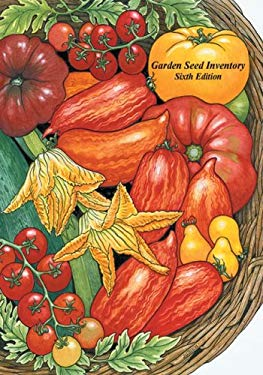 Garden Seed Inventory: An Inventory of Seed Catalogs Listing All Non-Hybrid Vegetable Seeds Available in the United States and Canada 9781882424603