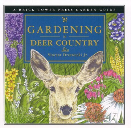 Gardening in Deer Country: For the Home and Garden 9781883283094