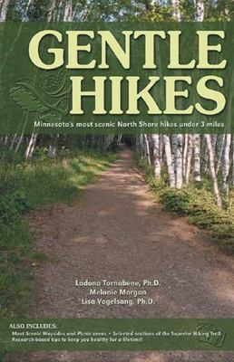 Gentle Hikes: Minnesota's Most Scenic North Shore Hikes Under 3 Miles 9781885061485