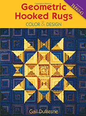 Geometric Hooked Rugs: Color & Design 9781881982715