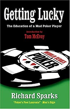 Getting Lucky: The Education of a Mad Poker Player 9781888690316