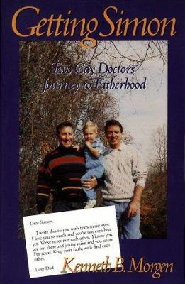 Getting Simon: Two Gay Doctors' Journey to Fatherhood