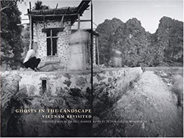 Ghosts in the Landscape: Vietnam Revisited 9781884167539