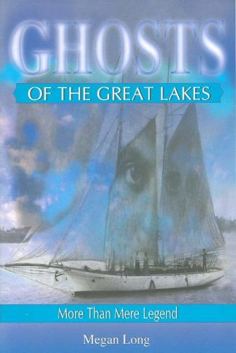 Ghosts of the Great Lakes: More Than Mere Legend 9781882376896