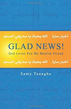 Glad News!: God Loves You My Muslim Friend 9781884543913