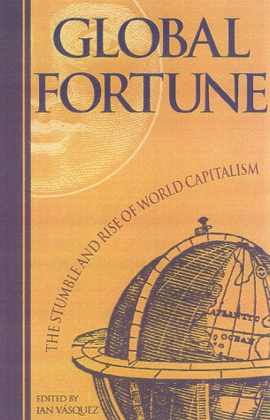 Global Fortune: The Stumble and Rise of World Capitalism 9781882577897