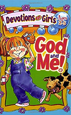 God and Me! Devotions for Girls Ages 2-5 9781885358615