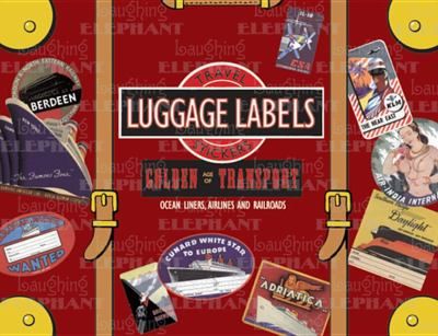Golden Age of Transport: 20 Vintage Luggage Label Stickers 9781883211707