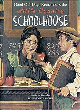 Good Old Days Remembers the Little Country Schoolhouse 9781882138500