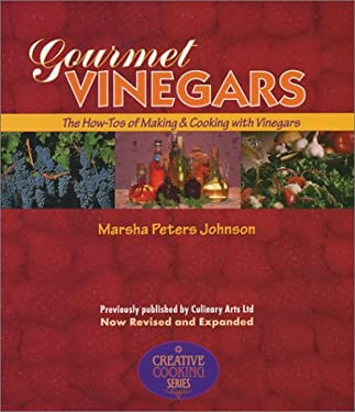 Gourmet Vinegars: The How-Tos of Making & Cooking with Vinegars 9781889531052