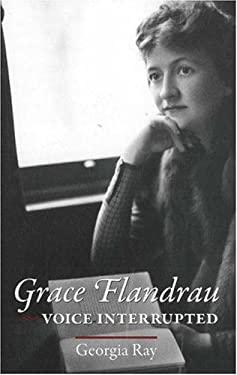 Grace Flandrau: Voice Interrupted 9781889020228