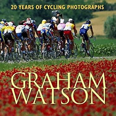 Graham Watson: 20 Years of Cycling Photographs 9781884737848