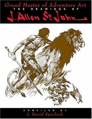 Grand Master of Adventure PB: The Drawings of J. Allen St John 9781887591614