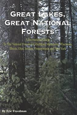Great Lakes, Great National Forests: A Recreational Guide to the National Forests of Michigan, Minnesota, Wisconsin, Illinois, Indiana, Ohio, Pennsylv 9781882376131