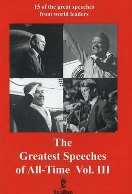 Greatest Speeches of All-Time: 15 of the Great Speeches from World Leaders 9781885959874
