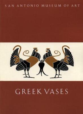 Greek Vases in the San Antonio Musuem of Art 9781883502041