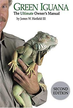 Green Iguana: The Ultimate Owner's Manual 9781883463502