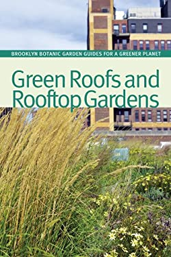 Green Roofs and Rooftop Gardens 9781889538815
