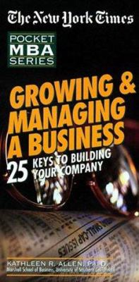 Growing & Managing a Business: 25 Keys to Building Your Company 9781885408402