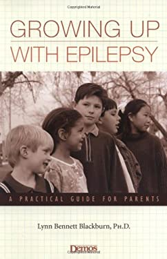 Growing Up with Epilepsy: A Practical Guide for Parents 9781888799743