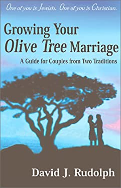 Growing Your Olive Tree Marriage: A Guide for Couples from Two Traditions 9781880226179