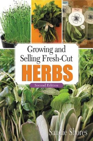 Growing and Selling Fresh-Cut Herbs 9781883052362
