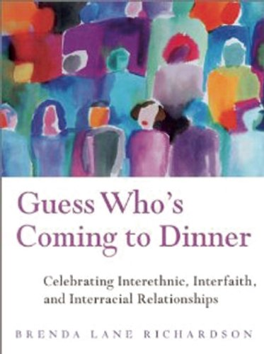 Guess Who's Coming to Dinner?: Celebrating Cross-Cultural, Interfaith, and Interracial Relationships 9781885171412