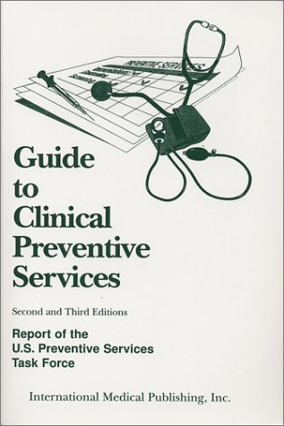 Guide to Clinical Preventive Services, Second and Third Editions, 2000-2002 9781883205133