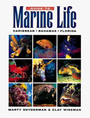 Guide to Marine Life : Caribbean, Bahamas and Florida