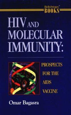 HIV and Molecular Immunity: Prospects for the AIDS Vaccine 9781881299103
