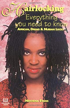 Hairlocking: Everything You Need to Know: African Dread & Nubian Lucks 9781886433151